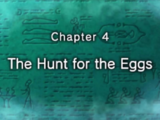 Chapter 4: The Hunt for the Eggs