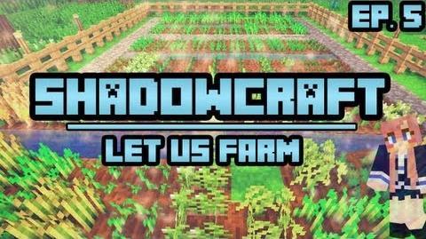 Let us Farm ShadowCraft Ep. 5