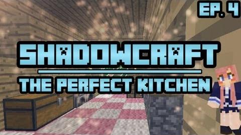 The Perfect Kitchen ShadowCraft Ep. 4
