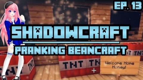 Pranking Beancraft ShadowCraft Ep. 13