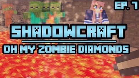Oh My Zombie Diamonds! ShadowCraft Ep. 7