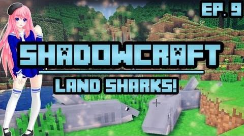 Land Sharks! ShadowCraft Ep. 9