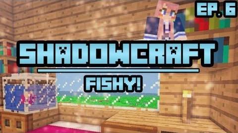 Fishy! ShadowCraft Ep. 6