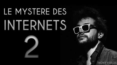 Thony Vidéos-L'énigme d'Antoine Daniel Le Mystère Des Internets 2