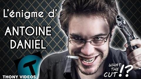 Thony Vidéos-L'énigme d'Antoine Daniel Le mystère des Internets