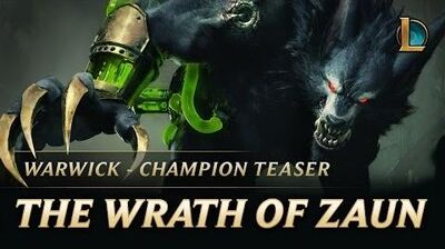 Warwick The Wrath of Zaun Champion Teaser – League of Legends