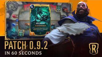 Patch 0.9.2 in 60 Seconds Patch Trailer Legends of Runeterra