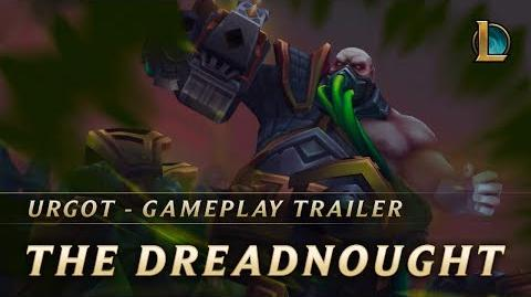 Urgot, The Dreadnought Gameplay Trailer - League of Legends