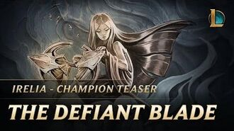Irelia The Defiant Blade Champion Teaser - League of Legends