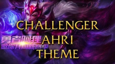 LoL Login theme - Chinese - 2015 - Challenger Ahri