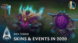 Skins & Events in Season 2020 Dev Video - League of Legends