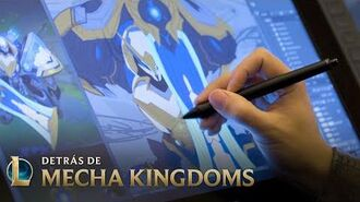 Detrás de Mecha Kingdoms - League of Legends