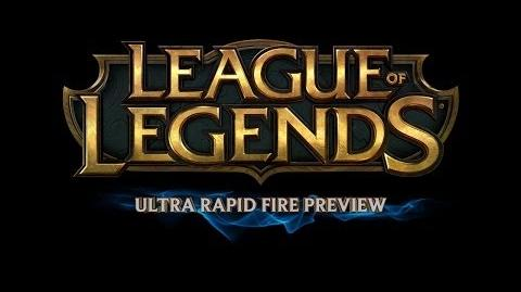 League of Legends - Ultra Rapid Fire Preview