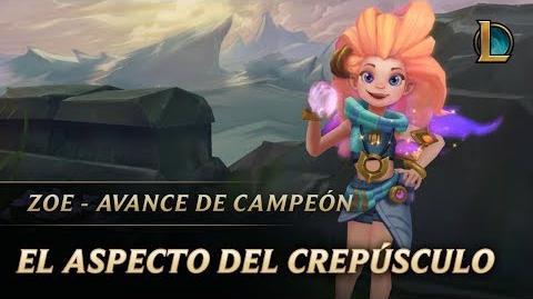 Zoe el Aspecto del Crepúsculo - Avance de campeón