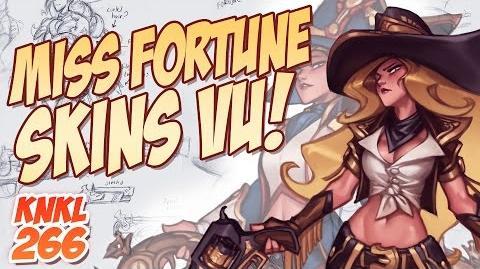 KNKL SHOW 266 Miss Fortune Skins VU!