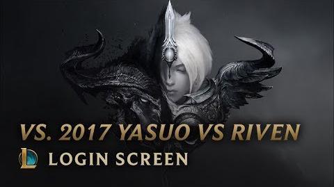 VS. 2017 Yasuo vs Riven - Login Screen