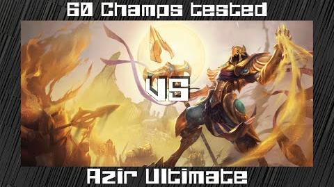 Who passes Azir's Ultimate? FULL EDITION