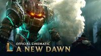 A New Dawn Cinematic - League of Legends