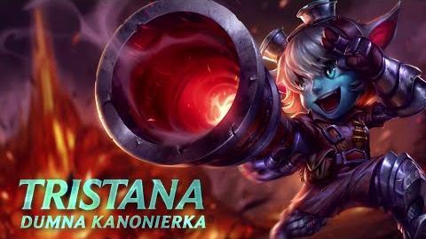 Prezentacja bohaterki - Tristana, Dumna Kanonierka