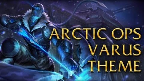 LoL Login theme - Chinese - 2014 - Arctic Ops Varus