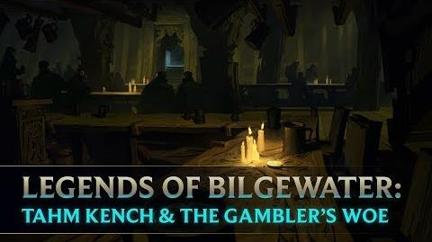 Legends of Bilgewater Tahm Kench & The Gambler's Woe Audio Drama (Part 4 of 6)