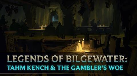 Legends of Bilgewater Tahm Kench & The Gambler's Woe Audio Drama (Part 4 of 6)