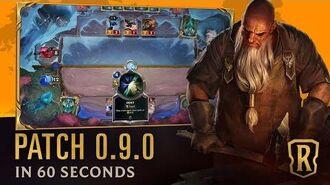 Patch 0.9.0 in 60 Seconds Patch Trailer Legends of Runeterra