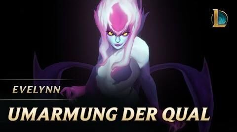 Evelynn Umarmung der Qual – Champion-Teaser