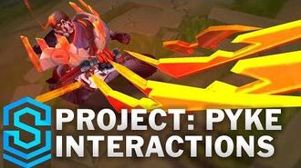 PROJECT Pyke Special Interactions
