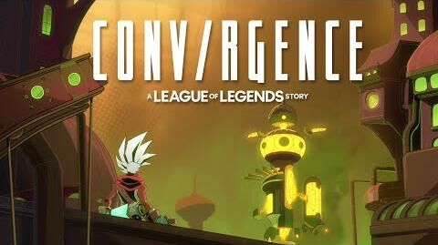 CONVRGENCE A League of Legends Story - Official Teaser Trailer