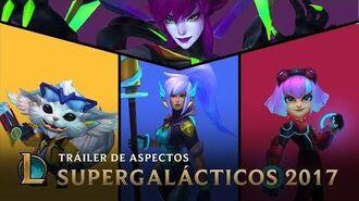 Juntos somos imparables Tráiler de Aspectos Supergalácticos 2017 - League of Legends