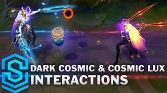 Dark Cosmic & Cosmic Lux Special Interactions