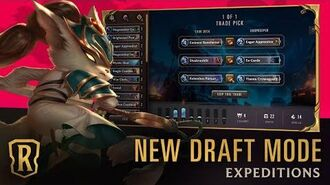 Expeditions Explained New Draft Mode Overview Trailer Legends of Runeterra
