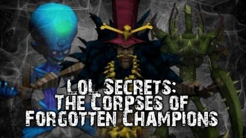 LoL Secrets The Corpses of Forgotten Champions