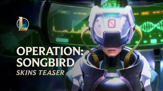 PsyOps - OPERATION SONGBIRD Official Skins Trailer - League of Legends