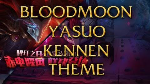 LoL Login theme - Chinese - 2016 - Bloodmoon Yasuo & Kennen