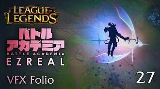 VFX Folio Battle Academia Ezreal