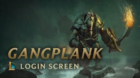 Gangplank, die Salzwassergeißel - Login Screen