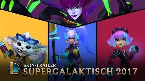 """Zusammen kann uns nichts aufhalten """"Supergalaktisch-Skins 2017""""-Trailer – League of Legends"""