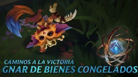 Caminos a la victoria Gnar de Bienes Congelados - League of Legends