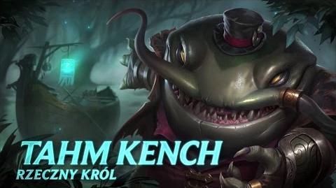 Prezentacja bohatera – Tahm Kench