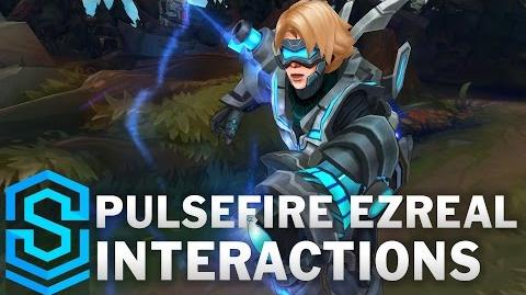 Pulsefire Ezreal Special Interactions old