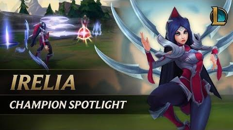 Irelia Champion Spotlight