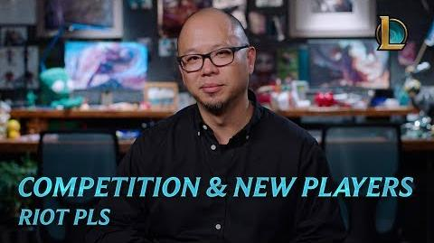 Competition and New Players Riot Pls - League of Legends