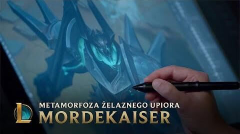 Mordekaiser - metamorfoza Żelaznego Upiora (za kulisami)
