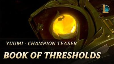 Book of Thresholds Yuumi Champion Teaser - League of Legends