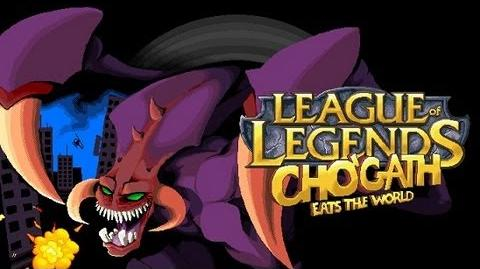 League Of Legends - Cho'gath Eats The World