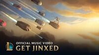 League of Legends Music Get Jinxed