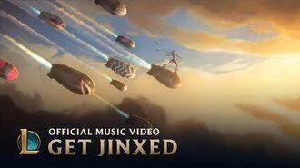 League of Legends Music Get Jinxed