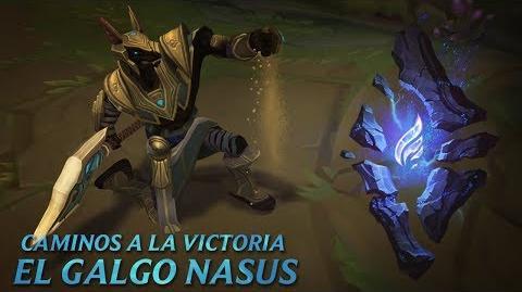 Caminos a la victoria El Galgo Nasus - League of Legends
